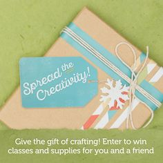 Win a class and custom supply box for you and a friend! Show your thanks and share your passion for crafting with our Spread the Creativity Giveaway.