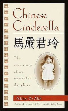 Chinese Cinderella: The True Story of an Unwanted Daughter. Teen & Up