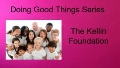 Doing Good Things Series: The Kellin Foundation