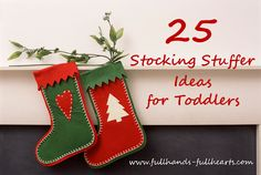 Full Hands, Full Hearts: 25 Stocking Stuffer Ideas for Toddlers