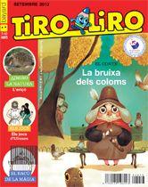Tiroliro és una revista educativa que els fomenta el gust per llegir. A partir de 7 anys
