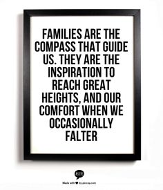 #quote about families - so true, they are a compass...with a compass and this around it in traditional style