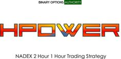 Discover HPOWER NADEX 2 Hour 1 Hour Trading Strategy for a Trend Trading Strategy Approach for the 1 Hour NADEX Binary The two hour NADEX binary options expiration overlaps most the time on an hourly basis. So we target the hour expiration. We've identified a particular strategy in taking advantage of the hour cycle with HPOWER. And we combined it with a trend  strategy for targeting an on-the-fly moneymaking opportunity in NADEX. Just imagine be able to turn on your computer whenever you want a