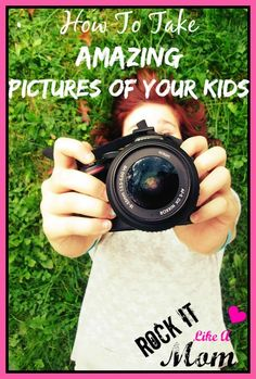 Anyone can take amazing pictures with these tips and tricks! Learn How To Take Amazing Pictures Of Your Kids with this easy guide, and start capturing those special moments like a pro!