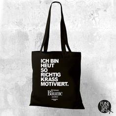 Einkaufstaschen - Stofftasche mit lustigem Spruch Motivation - ein Designerstück von FUNI-SMART-ART bei DaWanda