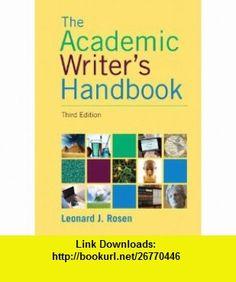 Academic Writers Handbook (3rd Edition) (9780205717613) Leonard J. Rosen , ISBN-10: 0205717616  , ISBN-13: 978-0205717613 ,  , tutorials , pdf , ebook , torrent , downloads , rapidshare , filesonic , hotfile , megaupload , fileserve