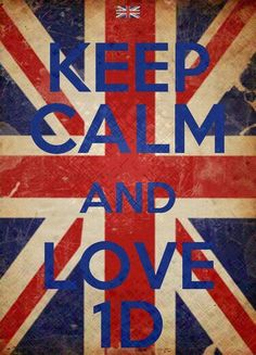 "Keep calm and love 1D....ALWAYS I really don't think we can ""keep calm"" about 1D"