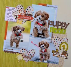 """Puppy Love"" scrapbook layout...cute!"