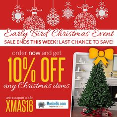 It's the last week of our Early Bird Christmas Event! There's still time to save big, start shopping now!  http://www.moshells.com/holiday-decor