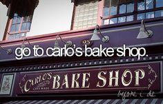 Go to Carlo's bake shop♥