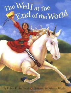 The Well at the End of the World -- in this vibrant book, young Princess Rosamond must find a cure for her father at a magical well at the end of the world