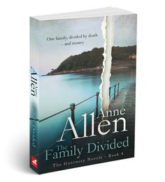 The Family Divided – The Guernsey Novels Book 4 By Anne Allen A romantic mystery and family drama One family, divided by death – and money Andy Batiste, at loggerheads with his degenerate cousin, s…