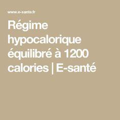 Régime hypocalorique équilibré à 1200 calories   E-santé
