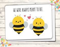 "Cute bee card with a pun! Outside: ""We were always meant to bee"" Inside: ""I love you honey"" Fun Usual Suspects cards are carefully printed on thick, high-quality card stock and have rounded corners fo Love Anniversary, Anniversary Cards, Bee Puns, Pun Card, Bee Cards, Cute Bee, Funny Cards, Valentine Day Cards, Creative Cards"