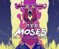 The first Waterbender: Moses