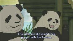 true idols, like pandas