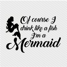 Vinyl Crafts, Vinyl Projects, Sign Quotes, Funny Quotes, Humor Quotes, Mermaid Drink, Silhouette Cameo Tutorials, Silhouette Projects, Wood Block Crafts