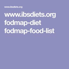 Ibsdiets Org Fodmap Diet Fodmap Food List