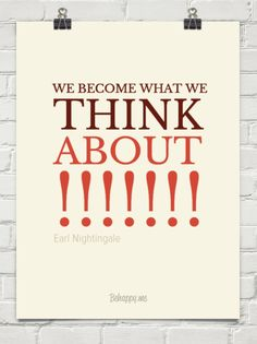 We become what we  think about !!!!!!! by Earl Nightingale #73761