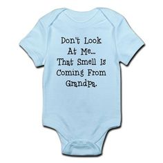Dont look at me that smell is coming from grandpa <ul><li>These short-sleeve baby bodysuits are 100% combed ringspun cotton jersey for your baby's comfort. The reinforced three snap closure makes diaper changing a breeze</li><li>Romper designs are professionally printed. Your unique design will make someone smile with funny, cute, vintage, or expressive artwork</li><li>Make this newborn creeper the perfect gift for mom-to-be, Mother's Day, baby shower, baby birthday, and…