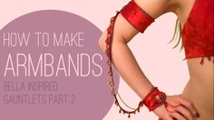 How to Make Armbands, Bella inspired Gauntlets