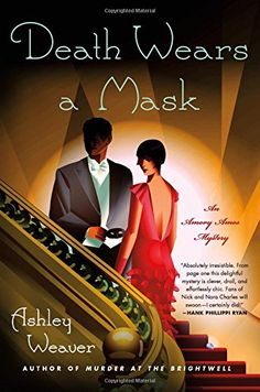 Death Wears a Mask: A Mystery (An Amory Ames Mystery) by Ashley Weaver.  Please click on the book jacket to check availability or place a hold @ Otis. 10/13/15