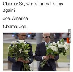 *Whose. Biden and Obama memes are hilarious
