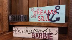 Block wood decor, backwoods barbie, #spuron, let your dreams set sail, hand painted by Wendy, Speaks Creations