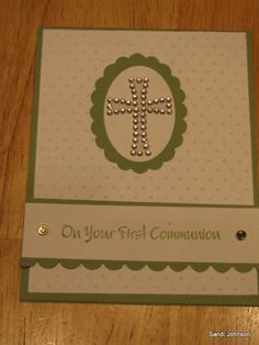 First Communion by sandijcrafts - Cards and Paper Crafts at Splitcoaststampers First Communion Cards, First Holy Communion, Bday Cards, Bakery Design, Wedding Humor, Design Quotes, Blogger Themes, Art Education, Plywood Furniture