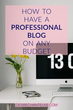 How to Have a Professional Blog on Any Budget, whether you're on a self-hosted blog or on free WordPress or Blogger | A checklist of free and paid resources is included | by Desire Chanteuse, Alabama beauty/fashion/lifestyle blogger