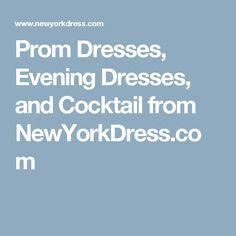 Prom Dresses, Evening Dresses, and Cocktail from NewYorkDress.com