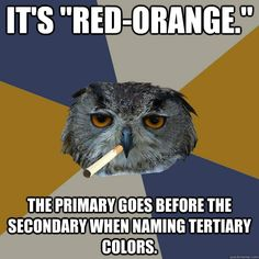 """It's """"red-orange."""" the primary goes before the secondary when naming tertiary colors."""