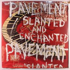 Pavement - Slanted and Enchanted. Release in 1992,  Label: Matador Records