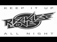 Reckless Love Keep It Up All Night (audio)