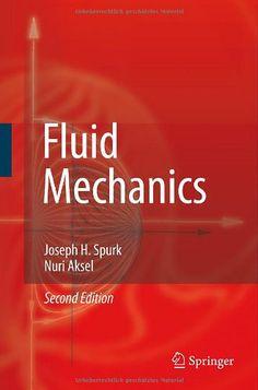 Fluids mechanics / Joseph H. Spurk, Nuri Aksel
