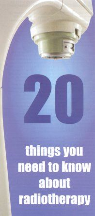 20 things you need to know about radiotherapy
