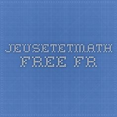 jeusetetmath.free.fr