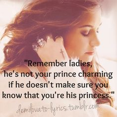 Remember ladies, he's not your prince charming if he doesn't make sure you know that you're his princess.