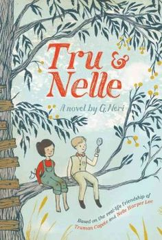 Tru and Nelle : a novel - Peabody South Branch
