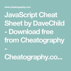 JavaScript Cheat Sheet by DaveChild - Download free from Cheatography - Cheatography.com: Cheat Sheets For Every Occasion