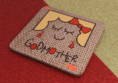 We are now starting to bring out some new range. Within this range we have brought out a new coaster design. This can be purchased alongside the other Godmother products at £4.95, Personalisation/ personalization is available, usually we would recommend a name and a date.