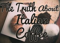 What is the truth about Italian coffee, and how can you enjoy it everyday the Authentic Italian way! Kaiangle.com