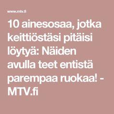 10 ainesosaa, jotka keittiöstäsi pitäisi löytyä: Näiden avulla teet entistä parempaa ruokaa! - MTV.fi