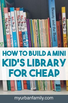 Tips and tricks to build up a kid's library for cheap. Where to look and what to look for. | books, reading, library, cheap, diy