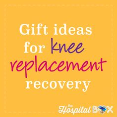 Gift Ideas For Knee Replacement Surgery :http://blog.thehospitalbox.com/gift-ideas-for-knee-replacement-surgery/