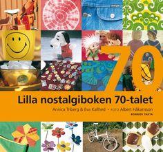Lilla nostalgiboken 70-talet (9789174240566) - Annica Triberg, Eva Kallhed - Böcker - Aftonbladet - CDON.COM