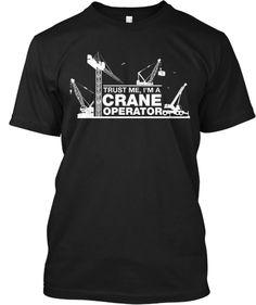 Trust Me I'm A Crane Operator