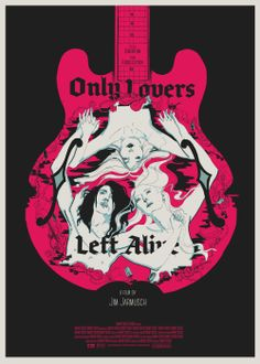 Only Lovers Left Alive (2013) poster by Grace O'Connor
