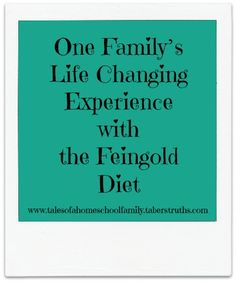 One Family's Life Changing Experience with the Feingold Diet | Tales of a Homeschool Family