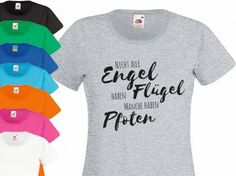 Hundespruch T-Shirt: Engel haben Pfoten: Hundespruch T-Shirt: Nicht alle Engel haben Flügel - manche haben Pfoten Stylisches Shirt für den Hundefan Im unverwechselbaren LOOK - zeige, das du